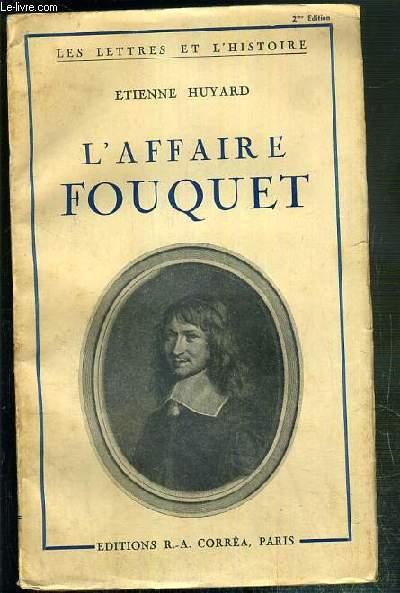 L'AFFAIRE FOUQUET / COLLECTION LES LETTRES ET L'HISTOIRE.