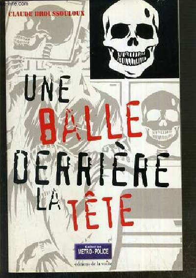 UNE BALLE DERRIERE LA TETE / COLLECTION METRO-POLICE