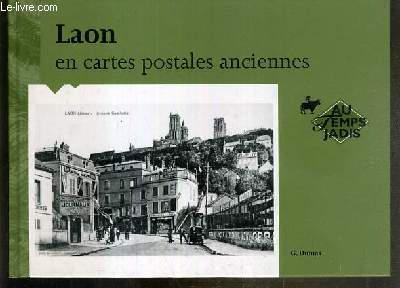 LAON EN CARTES POSTALES ANCIENNES / COLLECTION AU TEMPS JADIS