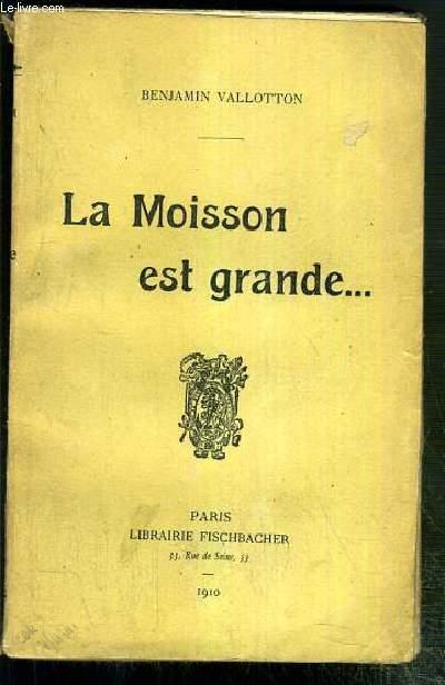 LA MOISSON EST GRANDE....