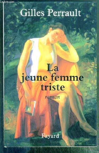 LA JEUNE FEMMES TRISTE - ENVOI DE L'AUTEUR