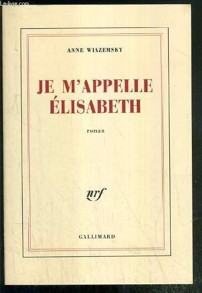 JE M'APPELLE ELISABETH - ENVOI DE L'AUTEUR