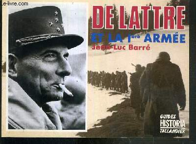 DE LATTRE ET LA Iere ARMEE / GUIDES HISTORIA