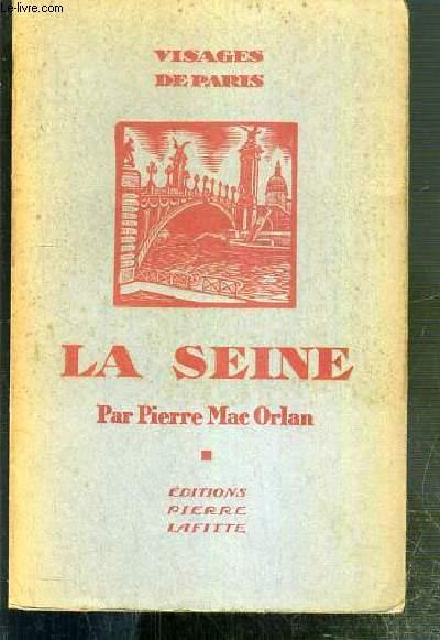 LA SEINE / COLLECTION VISAGE DE PARIS.