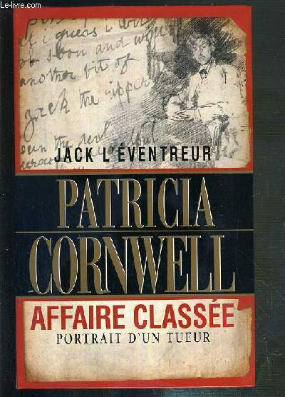 JACK L'EVENTREUR - AFFAIRE CLASSE - PORTRAIT D'UN TUEUR