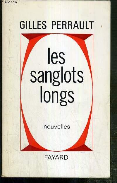 LES SANGLOTS LONGS - NOUVELLES  - ENVOI DE L'AUTEUR.