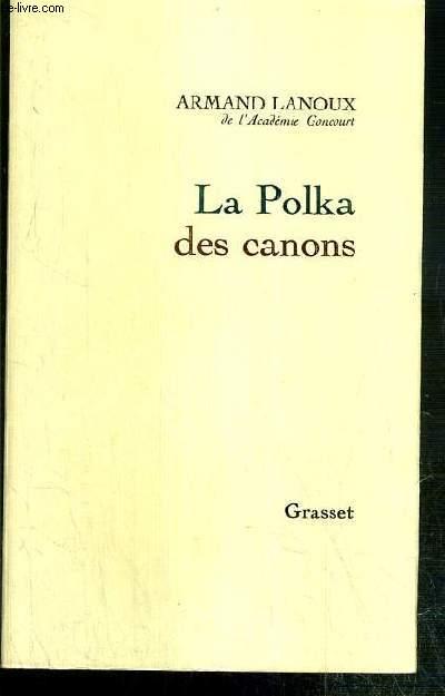 LA POLKA DES CANONS - UNE HISTOIRE DE LA COMMUNE DE PARIS - ENVOI DE L'AUTEUR.