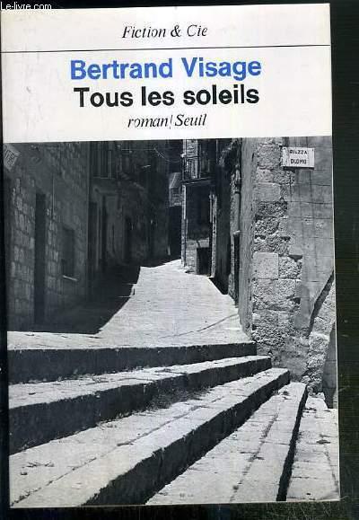 TOUS LES SOLEILS / COLLECTION FICTION & CIE - ENVOI DE L'AUTEUR.