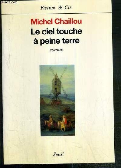 LE CIEL TOUCHE A PEINE TERRE / COLLECTION FICTION & CIE - ENVOI DE L'AUTEUR.