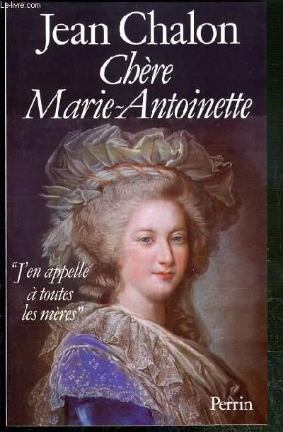 CHERE MARIE-ANTOINETTE - ENVOI DE L'AUTEUR.