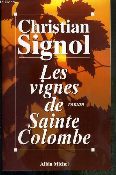 LES VIGNES DE SAINTE COLOMBE - ENVOI DE L'AUTEUR.