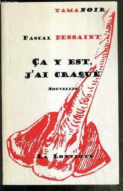 CA Y EST, J'AI CRAQUE -  NOUVELLES / COLLECTION TAMANOIR N°3