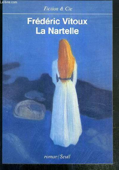 LA NARTELLE / COLLECTION FICTION & CIE - ENVOI DE L'AUTEUR.