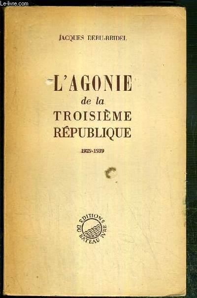 L'AGONIE DE LA TROISIEME REPUBLIQUE 1929-1939