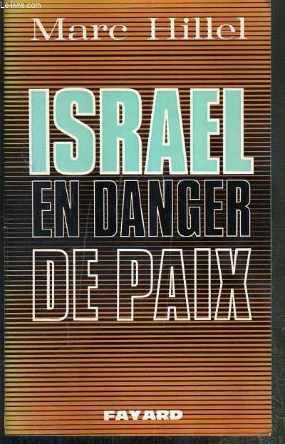 ISRAEL EN DANGER DE PAIX - ENVOI DE L'AUTEUR
