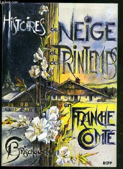 HISTOIRES DE NEIGE ET DE PRINTEMPS EN FRANCHE-COMTE
