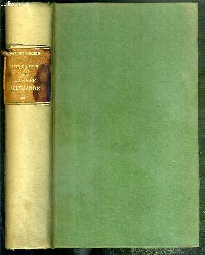 HISTOIRE DE L'ARMEE ALLEMANDE - TOME II. DE LA REICHSWEHR A L'ARMEE NATIONALE (1919-1938) - EDITION DEFINITIVE.