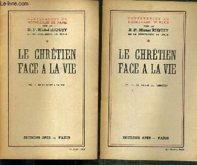 CONFERENCES DE NOTRE-DAME DE PARIS - LE CHRETIEN FACE A LA VIE - 2 FASCICULES - III + IV / III. LA SANTE DU CHRETIEN - IV. DE LA MORT A LA VIE.