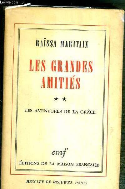 LES GRANDES AMITIES - TOME 2. LES AVENTURES DE LA GRACE