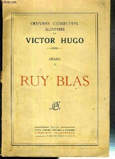 RUY BLAS - OEUVRES COMPLETES ILLUSTRES DE VICTOR HUGO - DRAME IX.