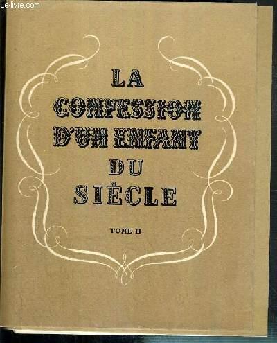 LA CONFESSION D'UN ENFANT DU SIECLE - TOME II