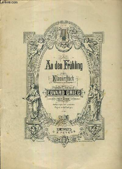 AN DEN FRUHLING - AU PRINTEMPS - TO THE SPRING - KLAVIERSTUCK - OPUS 43 - N°6 / EDITION PETERS N°2422.