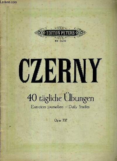 40 TAGLICHE UBENGEN - EXERCICES JOURNALIERS - DAILLY STUDIES - OPUS 337 / EDITION PETERS Nr. 2409 - N°6985