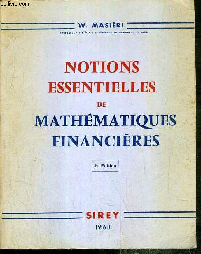 NOTIONS ESSENTIELLES DE MATHEMATIQUES FINANCIERES - 2eme EDITION.