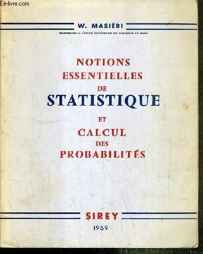 NOTIONS ESSENTIELLES DE STATISTIQUE ET CALCUL DES PROBALITES