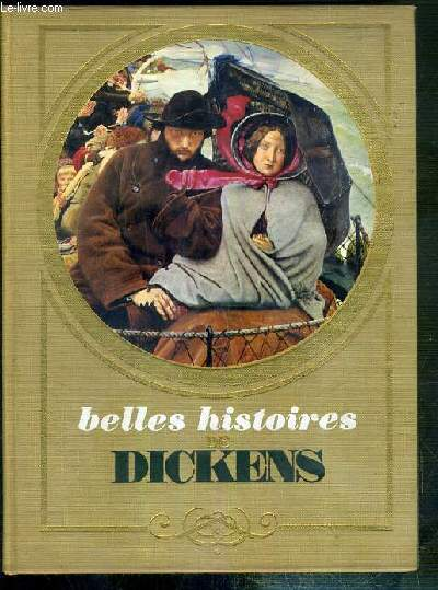 BELLES HISTOIRES DE DICKENS / COLLECTION NOUVEAUX BIBLIOPHILES.