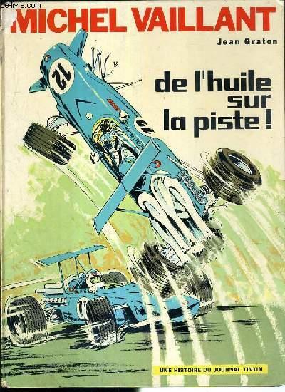 MICHEL VAILLANT - DE L'HUILE SUR LA PISTE ! / UNE HISTOIRE DU JOURNAL TINTIN