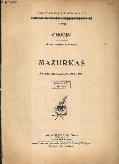MAZURKAS - OEUVRES COMPLETES POUR PIANO - REVISION PAR CLAUDE DEBUSSY - EDITION CLASSIQUE A. DURAND & FILS N°9703
