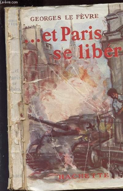 ...ET PARIS SE LIBERA