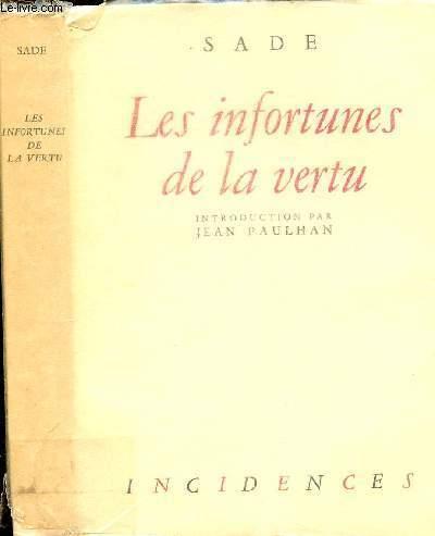 LES INFORTUNES DE LA VERTU / Avec une notice de Maurice Heine - une bibliographie de Robert Valençay - et une introduction par Jean Paulhan.