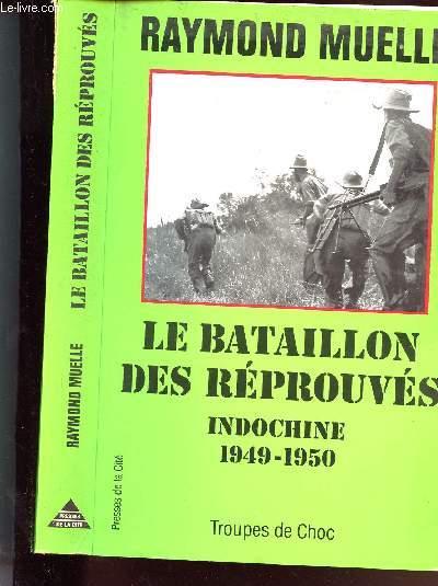 LE BATAILLON DES REPROUVES - LE BILOM - INDOCHINE 1949/1950