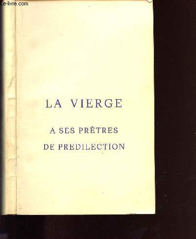 LA VIERGE A SES PRETRES DE PREDILECTION : NOTES D INTRODUCTION, LA VIERGE A SES PRETRES DE PREDILECTION, LE MOUVEMENT SACERDOTAL, ACTE DE CONSECRATION