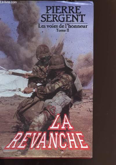 LA REVANCHE -LES VOIES DE L HONNEUR TOME II