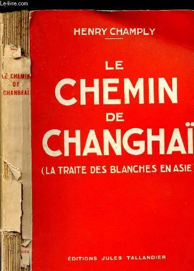 LE CHEMIN DE CHANGHAI