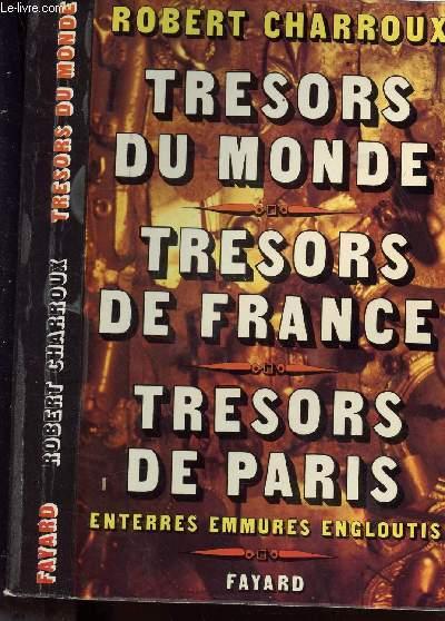 TRESORS DU MONDE- TRESORS DE FRANCE - TRESORS DE PARIS  ( enterre, emmures, engloutis)