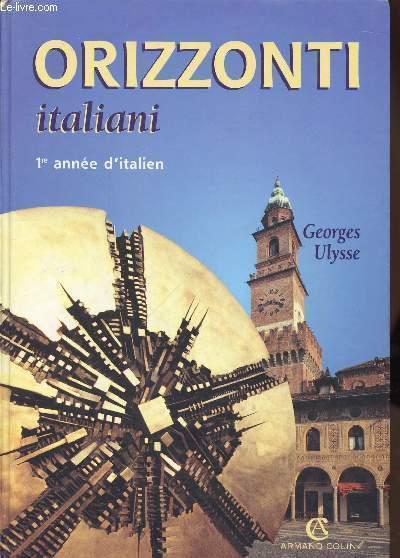 ORIZZONTI ITALIANI - 1ERE ANNEE D'ITALIEN