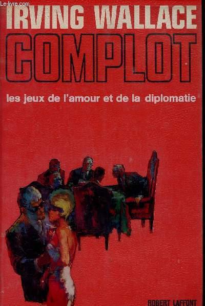 COMPLOT - LES JEUX DE L'AMOUR ET DE LADIPLOMATIE