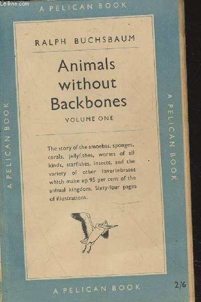 Animals without backbones : an introduction to the invertebrates Tome 1