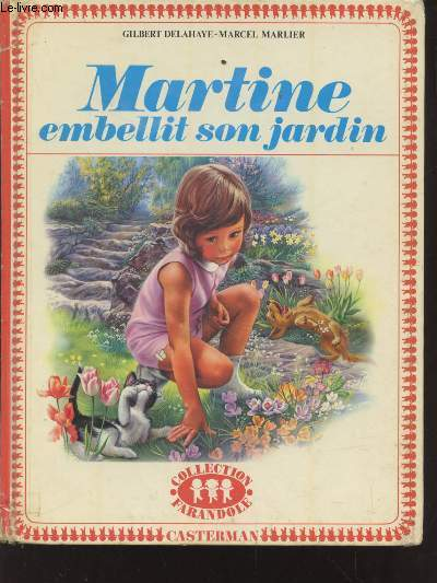 Martine embellit son jardin (Collection :