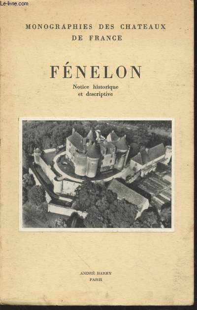 Fénelon : Notice historique et descriptive (Collection :