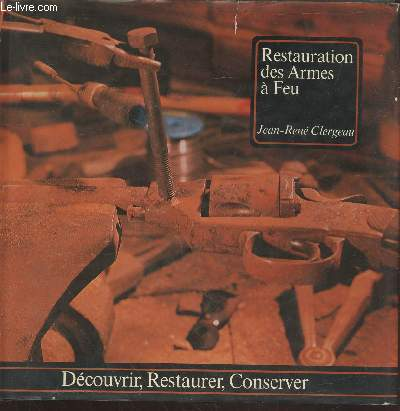 Restauration des Armes à Feu (Collection:
