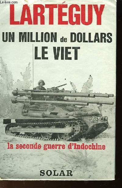 UN MILLION DE DOLLARS LE VIET - LA SECONDE GUERRE D'INDOCHINE