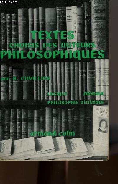 TEXTES CHOISIS DES AUTEURS PHILOSOPHIQUES - TOME 2 - LOGIQUE ET PHILOSOPHIE DES SCIENCES MORALE PHILOSOPHIE GENERALE