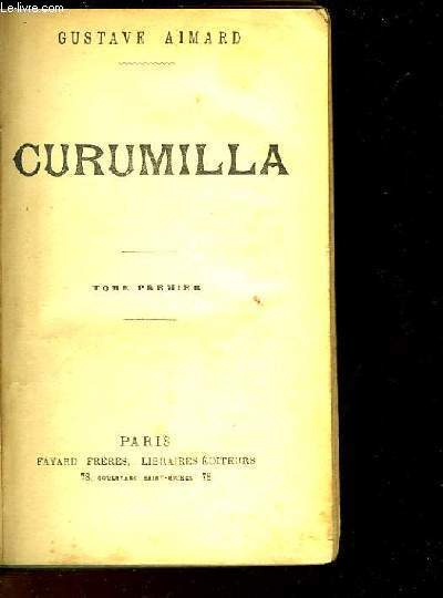 CURUMILLA - TOME 1 à 3 - EN 1 SEUL VOLUME