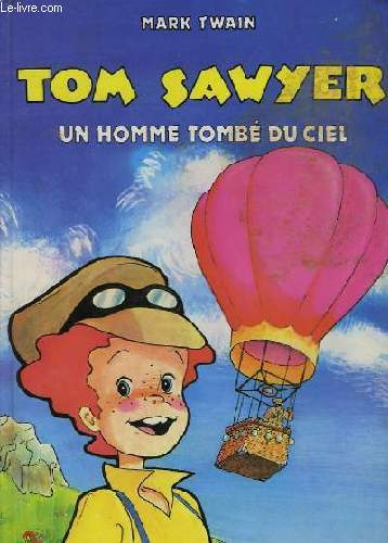 TOM SAWYER - UN HOMME TOMBE DU CIEL