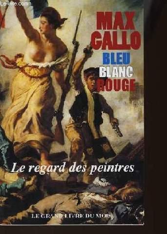 BLEU BLANC ROUGE - LE REGARD DES PEINTRES